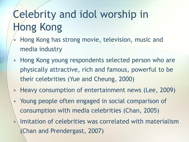 Celebrity and idol worship in hong kong