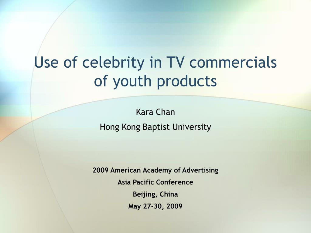 Use of celebrity in TV commercials of youth products
