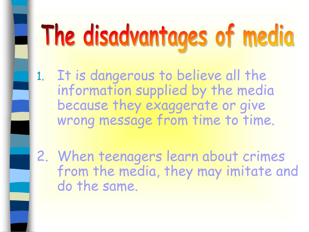 The disadvantages of media