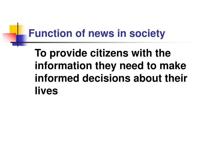 Function of news in society l.jpg