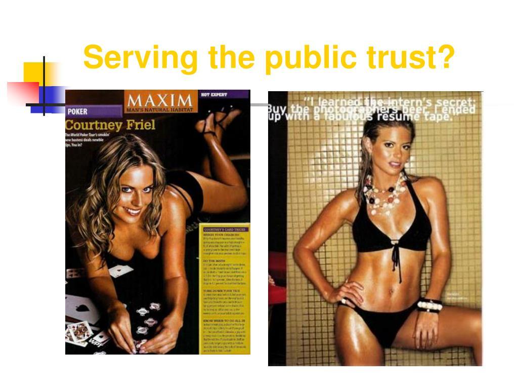 Serving the public trust?