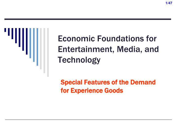 Economic foundations for entertainment media and technology