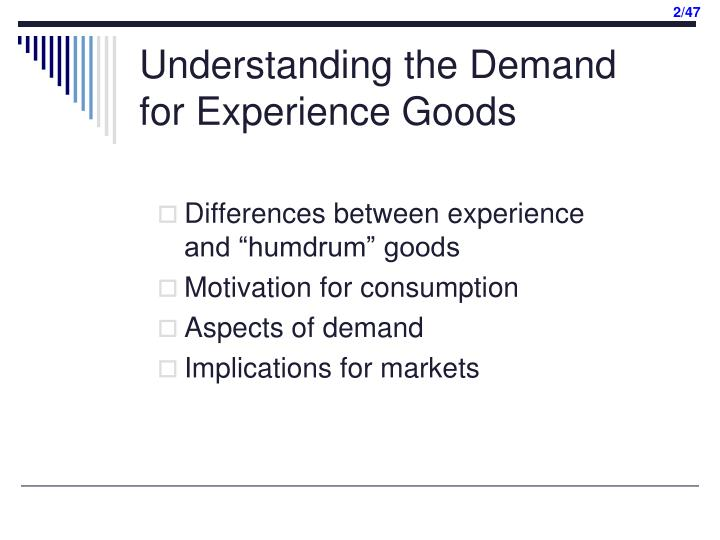 Understanding the demand for experience goods