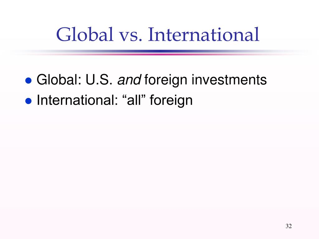 Global vs. International