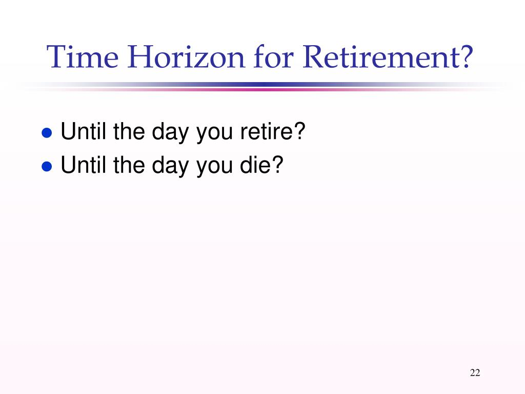 Time Horizon for Retirement?