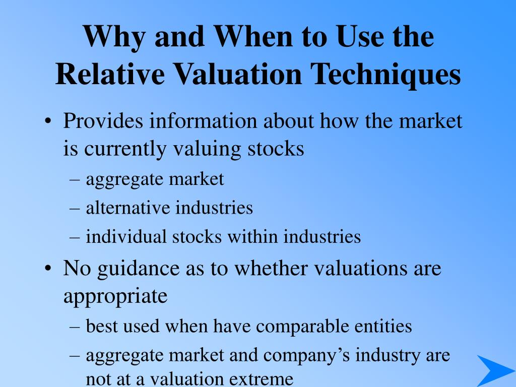 Why and When to Use the Relative Valuation Techniques