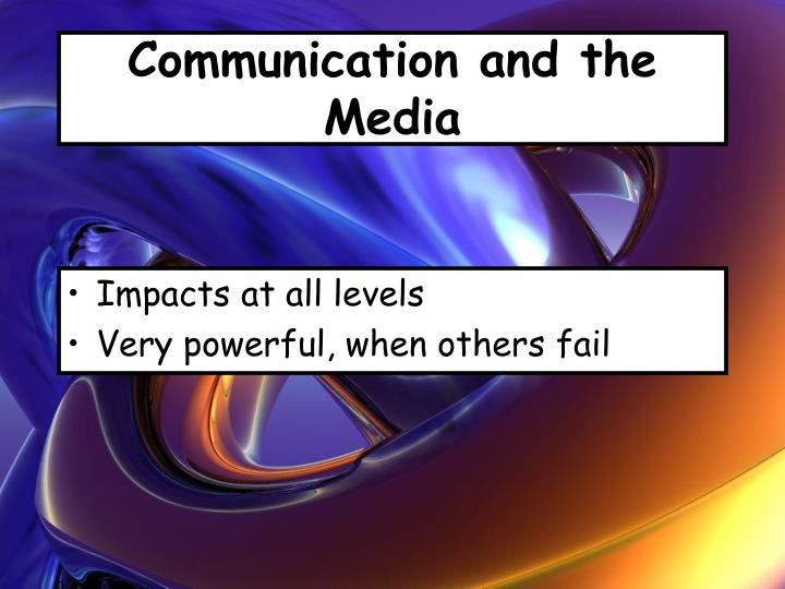 Communication and the Media
