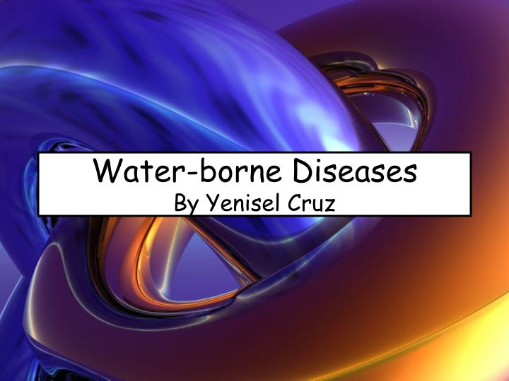 Water borne diseases by yenisel cruz