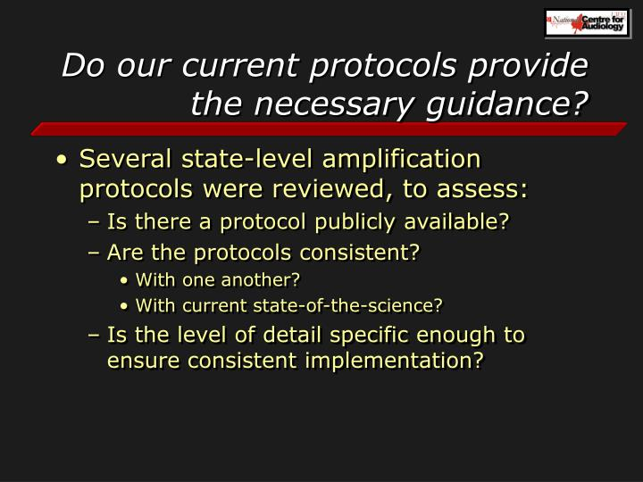 Do our current protocols provide the necessary guidance?