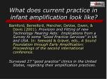 what does current practice in infant amplification look like