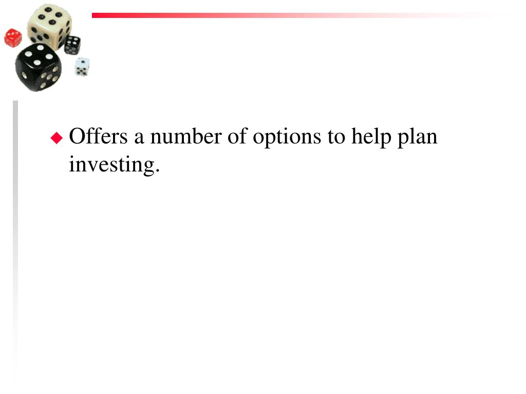 Offers a number of options to help plan investing.