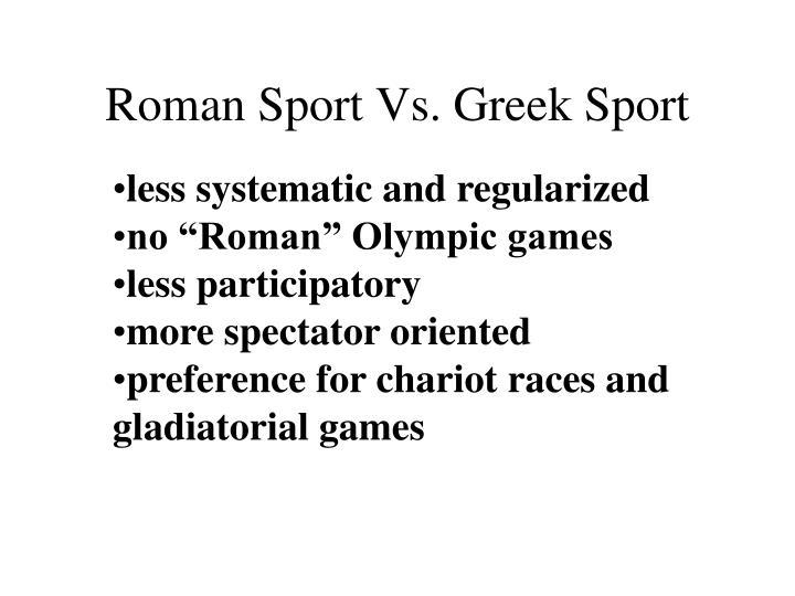 Roman Sport Vs. Greek Sport
