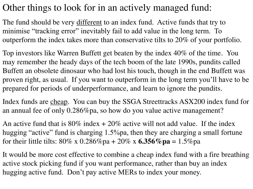Other things to look for in an actively managed fund: