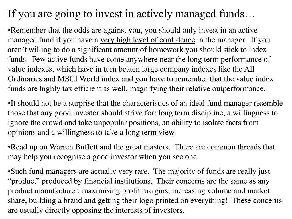 If you are going to invest in actively managed funds…