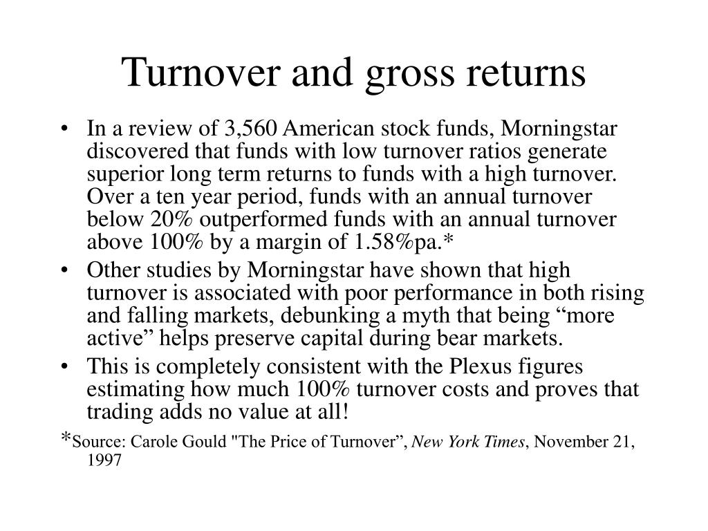 Turnover and gross returns