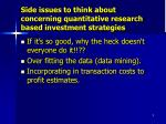 side issues to think about concerning quantitative research based investment strategies