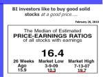bi investors like to buy good solid stocks at a good price