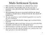 multi settlement system