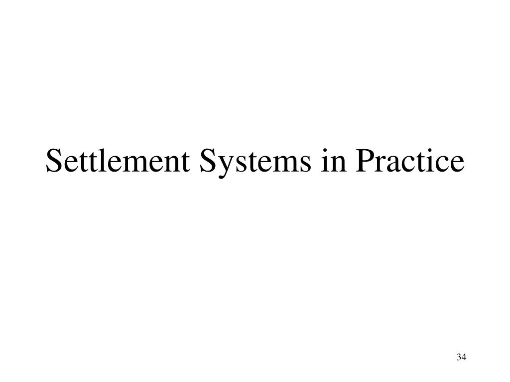 Settlement Systems in Practice