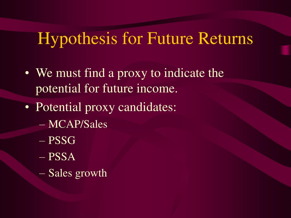 Hypothesis for Future Returns