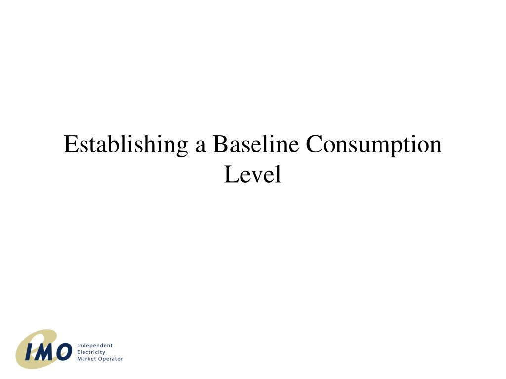 Establishing a Baseline Consumption Level