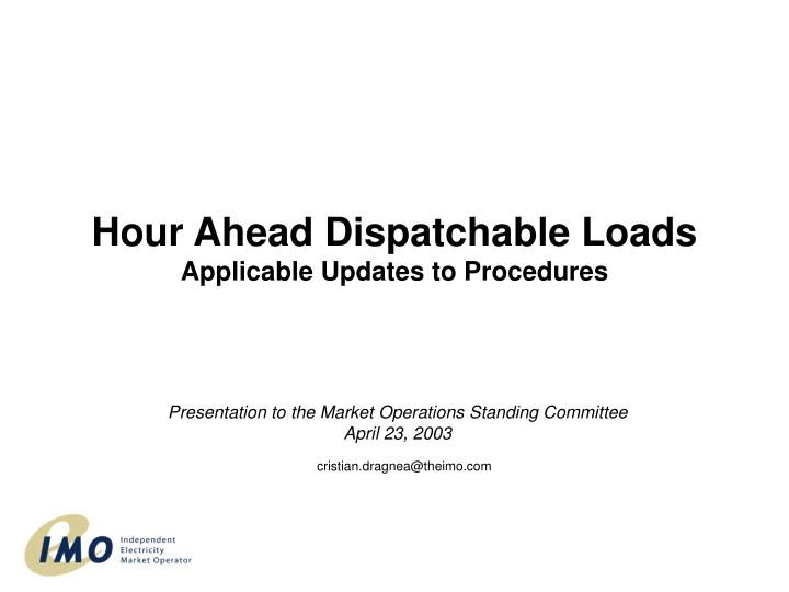 Hour ahead dispatchable loads applicable updates to procedures l.jpg