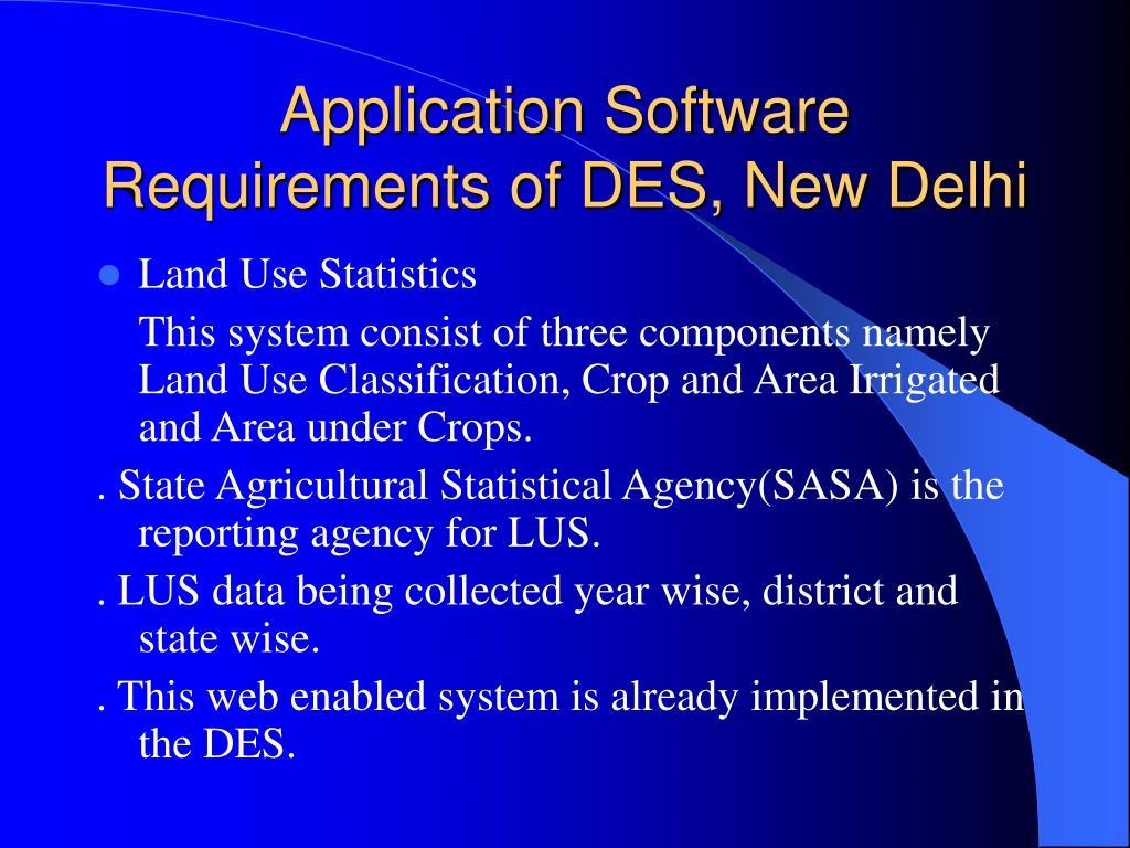 Application Software Requirements of DES, New Delhi