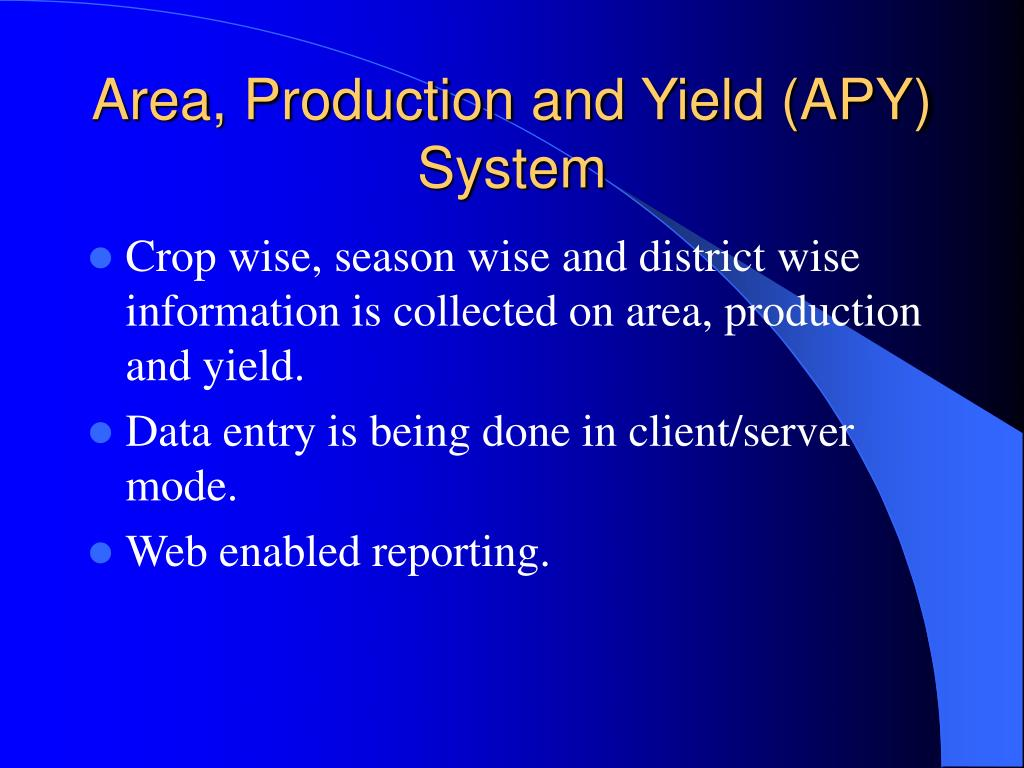 Area, Production and Yield (APY) System