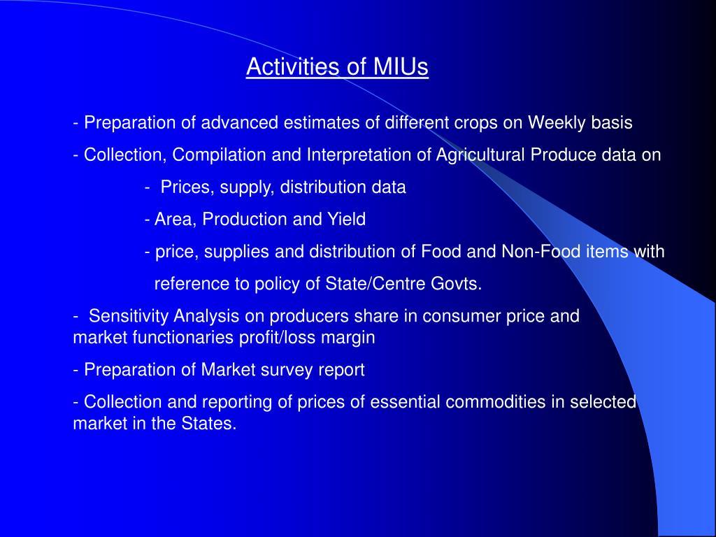 Activities of MIUs