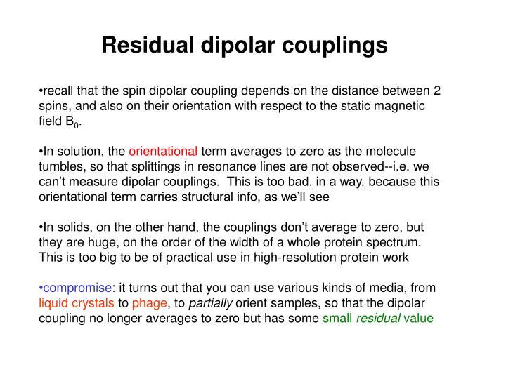 Residual dipolar couplings