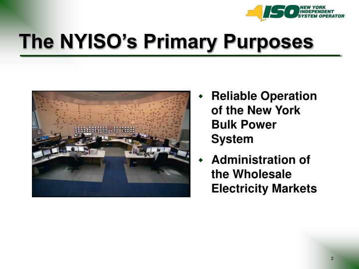 The nyiso s primary purposes