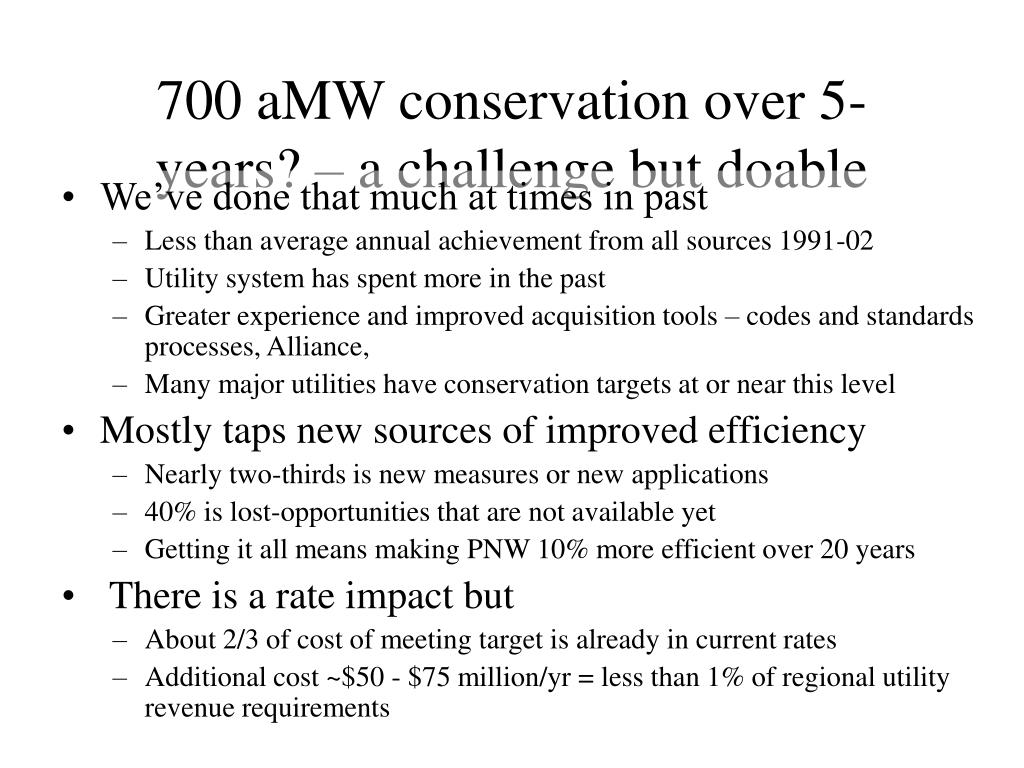 700 aMW conservation over 5-years? – a challenge but doable