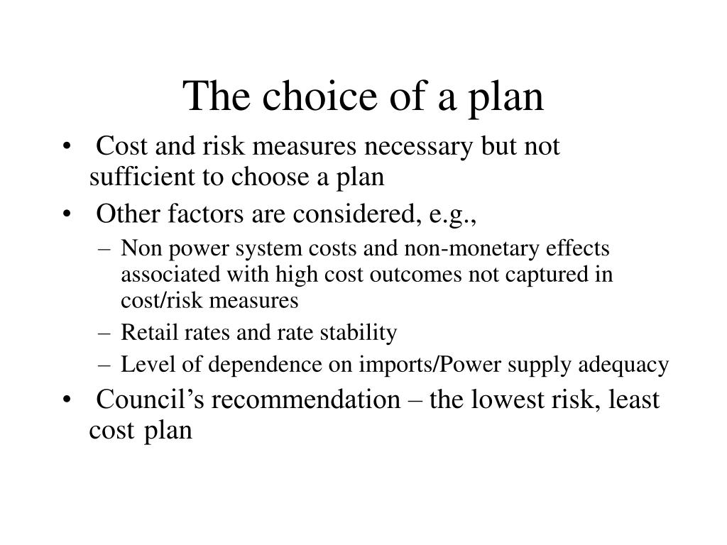 The choice of a plan