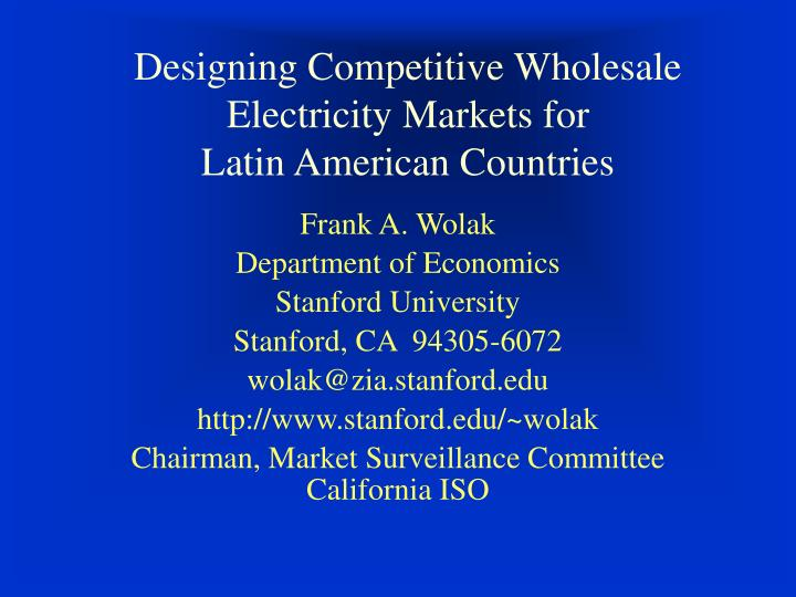 Designing competitive wholesale electricity markets for latin american countries l.jpg