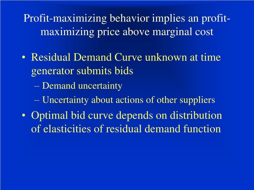 Profit-maximizing behavior implies an profit-maximizing price above marginal cost