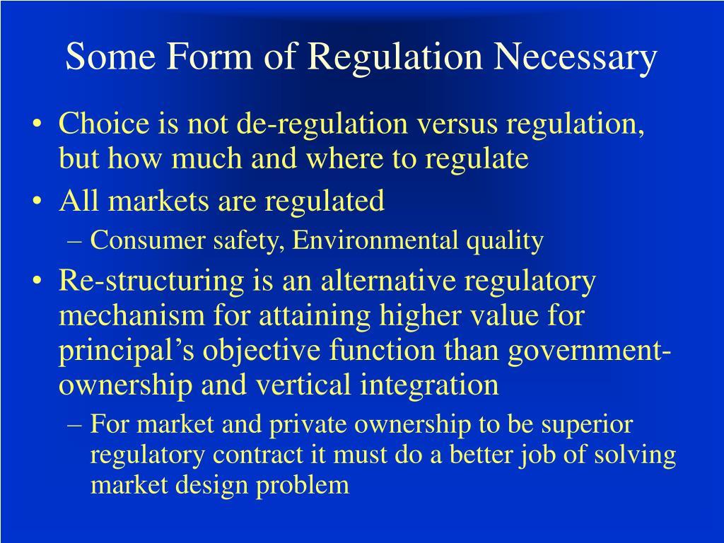 Some Form of Regulation Necessary