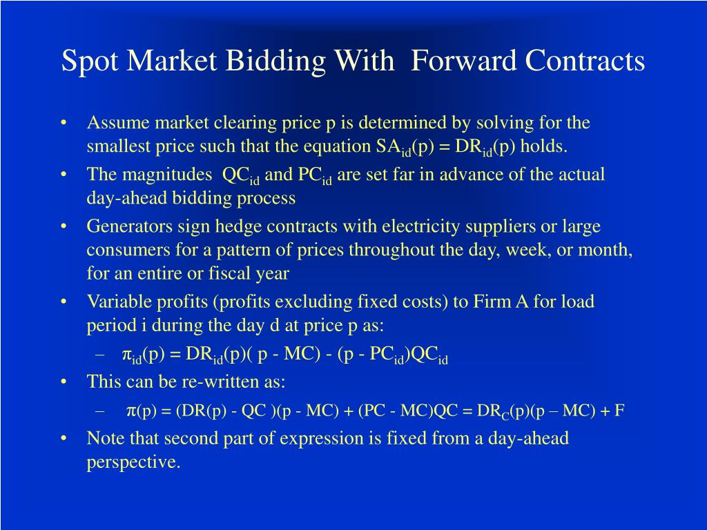 Spot Market Bidding With  Forward Contracts