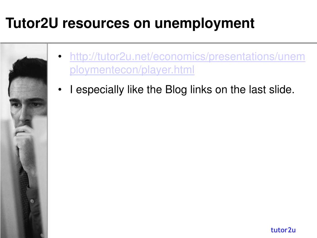 Tutor2U resources on unemployment