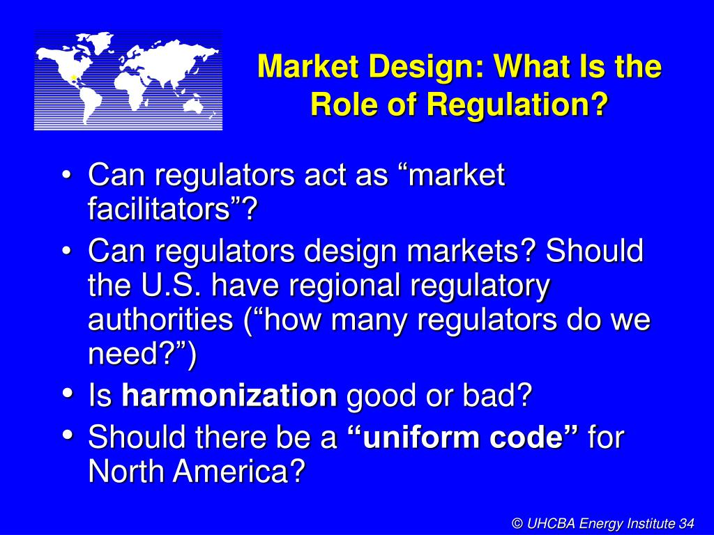 Market Design: What Is the Role of Regulation?