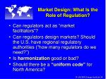 market design what is the role of regulation