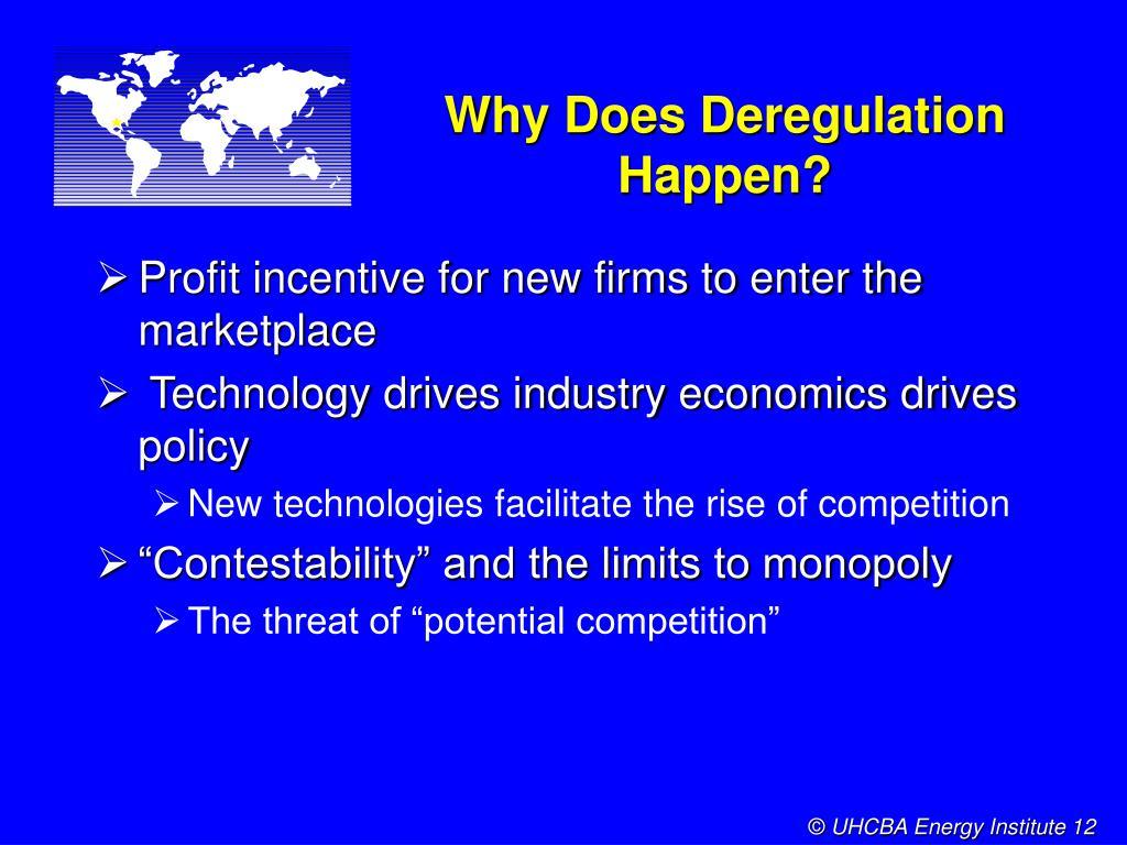 Why Does Deregulation Happen?