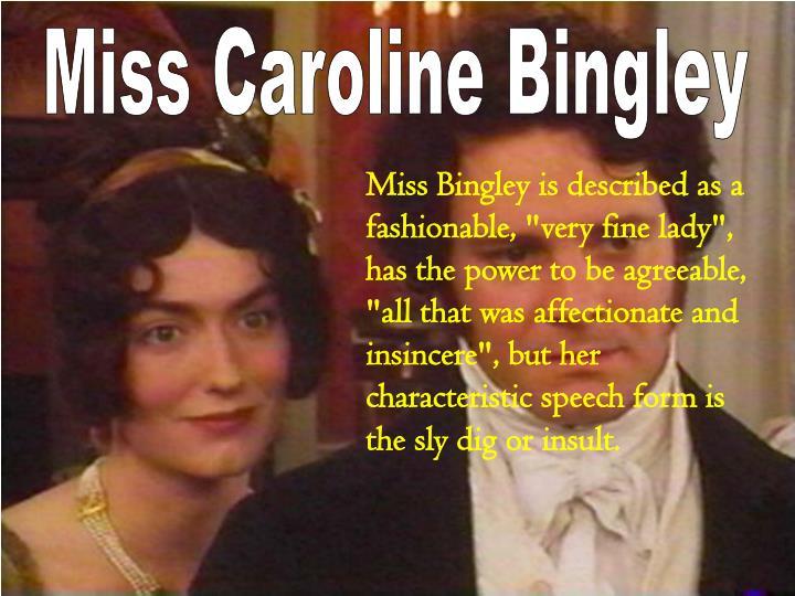 Miss Caroline Bingley