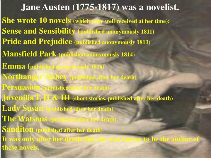 Jane Austen (1775-1817) was a novelist.