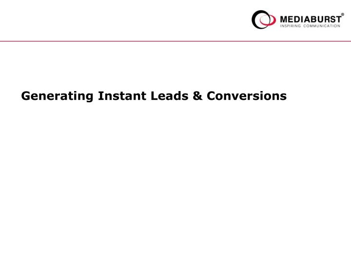 Generating instant leads conversions