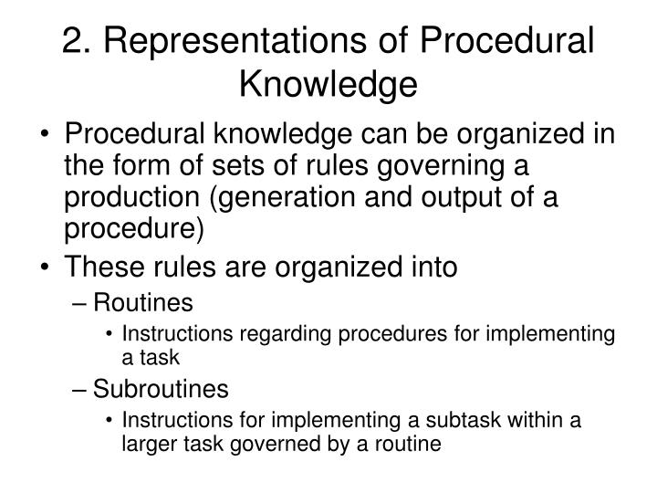 2. Representations of Procedural Knowledge