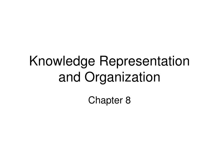 Knowledge representation and organization