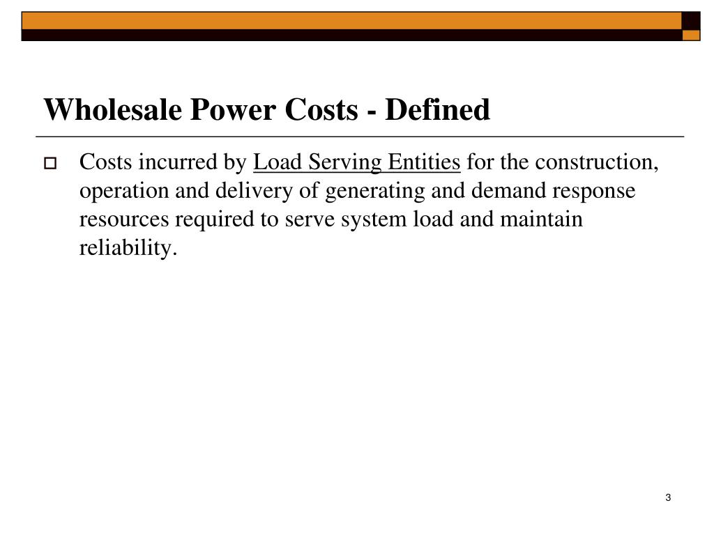 Wholesale Power Costs - Defined