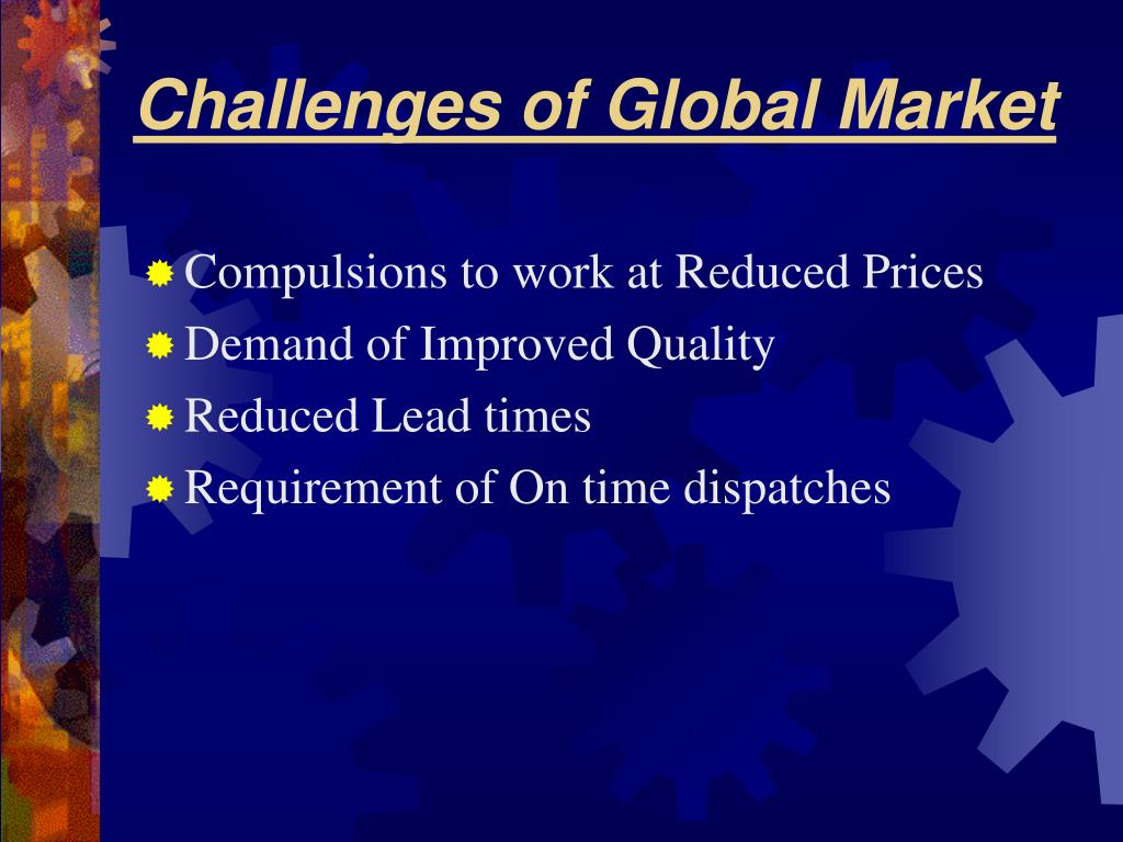 Challenges of Global Market