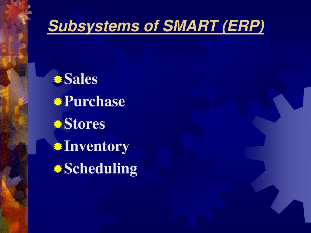 Subsystems of SMART (ERP)