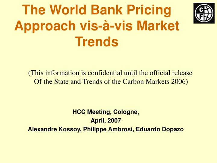 The world bank pricing approach vis vis market trends